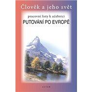 Pracovní listy k učebnici Putování po Evropě - Kniha