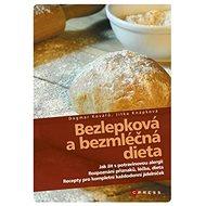 Bezlepková a bezmléčná dieta: Jak žít s potravinovou alergií - Kniha