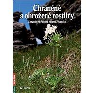 Chráněné a ohrožené rostliny: Chráněné krajinné oblasti Jeseníky - Kniha