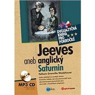 Jeeves aneb anglický Saturnin: dvojjazyčná kniha pro pokročilé + MP3 CD - Kniha