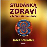 Studánka zdraví a léčivé 3D mandaly - Kniha