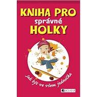 Kniha pro správné holky - Kniha
