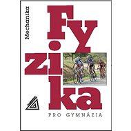 Fyzika pro gymnázia Mechanika: Mechanika (kniha + CD) - Kniha