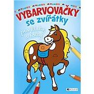 Vybarvovačky se zvířátky pro kluky a holky - Kniha