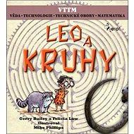 Leo a kruhy: Věda, technologie, technické obory, matematika - Kniha
