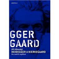 Heidegger a Kierkegaard Na cestě k myšlení - Kniha