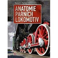 Anatomie parních lokomotiv - Kniha