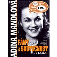 Adina Mandlová Fámy a skutečnost - Kniha