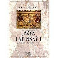 Jazyk latinský I: pro střední zdravotnické školy - Kniha