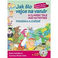 Jak šlo vejce na vandr Pohádka a cvičení + CD: A classic tale and activities + CD - Kniha