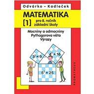 Matematika 1 pro 8. ročník základní školy: Mocniny a odmocniny; Pythagorova věta; výrazy - Kniha