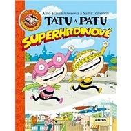 Tatu a Patu superhrdinové - Kniha