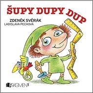 Šupy dupy dup: a jiné písničky - Kniha
