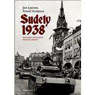 Sudety 1938: Pohledem důstojníků německé armády - Kniha