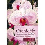 Orchideje: druhy vhodné pro pěstování v domácích podmínkách - Kniha