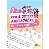 Veselé diktáty a doplňovačky 2. třída: Hurá do pohádky! - Kniha