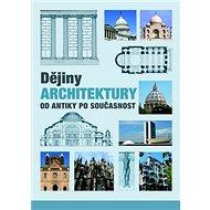Dějiny architektury: Od antiky po současnost - Kniha