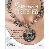 Inspirace z korálků: 36 návodů stylové bižuterie - Kniha