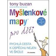 Myšlenkové mapy pro děti: Rychlá cesta k úspěchu nejen ve škole - Kniha