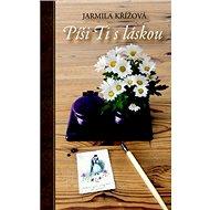 Píši Ti s láskou - Kniha