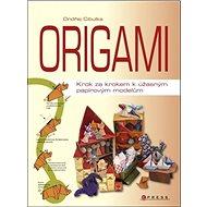 Origami: Krok za krokem k úžasným papírovým modelům - Kniha