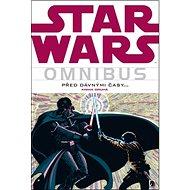 Star Wars Omnibus Před dávnými časy 2: Kniha druhá