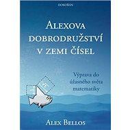Alexova dobrodružství v zemi čísel: Výprava do úžasného světa matematiky - Kniha