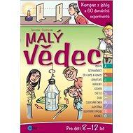 Malý vědec: Experimenty , které můžete provádět i doma... - Kniha