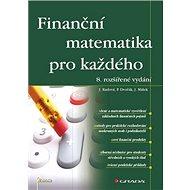 Finanční matematika pro každého: 8. rozšířené vydání - Kniha