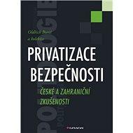 Privatizace bezpečnosti: České a zahraniční zkušenosti - Kniha
