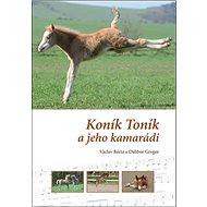Koník Toník a jeho kamarádi - Kniha