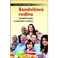 Sendvičová rodina: Souběžná péče o malé děti a seniory - Kniha