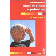 Mezi školkou a pubertou: Výchova školáka - Kniha