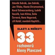 Slasti a neřesti: Třiatřicet rozhovorů Aleny Plavcové - Kniha