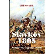 Slavkov 1805: Napoleonův největší triumf - Kniha