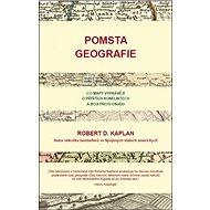 Pomsta geografie: Co mapy vyprávějí o příštích konfliktech a boji proti osudu - Kniha