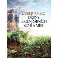 Dějiny legendárních zemí a míst - Kniha