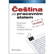 Čeština za pracovním stolem: Praktické lekce z úřední korespondence - Kniha