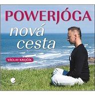 Powerjóga: Nová cesta