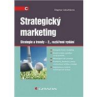 Strategický marketing: Strategie a trendy - 2., rozšířené vydání - Kniha