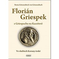 Florián Griespek: z Griespachu na Kaceřově - Kniha