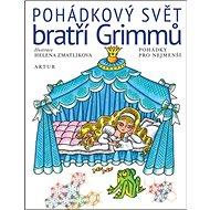 Pohádkový svět bratří Grimmů: Pohádky pro nejmenší - Kniha