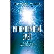 Paranormální svět: Můj život věnovaný hledání života po životě - Kniha