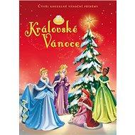 Královské Vánoce: Čtyři kouzelné vánoční příběhy
