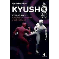 Kyush: Vitální body v bojových uměních a sebeobraně - Kniha