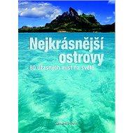 Nejkrásnější ostrovy: 80 úžasných míst na světě - Kniha