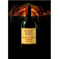 Vína snů: Nejslavnější láhve světa - Kniha