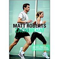 Začni běhat: Jak začít, udržet si motivaci a dosáhnout co nejlepších výsledků - Kniha