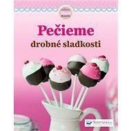Pečieme drobné sladkosti - Kniha