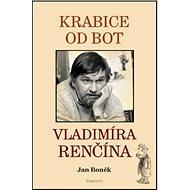 Krabice od bot Vladimíra Renčína - Kniha